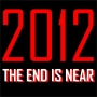 2012 The End Is Near