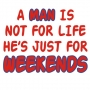 Man is for Weekends